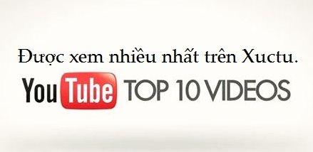 TOP 10 VIDEO ĐƯỢC XEM NHIỀU NHẤT TRÊN YOUTUBE NHÀ SÁCH TOÁN XUCTU