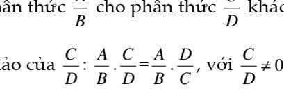 Phép chia các phân thức đại số - Chương 2- Đại số 8- Đầy đủ lý thuyết và giải bài tập đầy đủ
