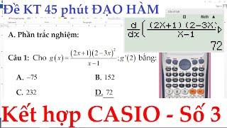 Sử Dụng CASIO để Giải Đề kiểm tra 45 phút Chương 5 Đạo Hàm ĐS&GT 11 Trắc Nghiệm Số 3