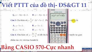 Hướng dẫn Viết Phương Trình Tiếp Tuyến của đồ thị hàm số bằng Casio 570VN Plus- ĐS&GT 11