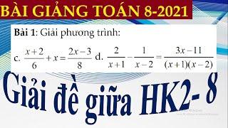Giải đề kiểm tra giữa kì 2- Toán 8- 2021- Tự luận và Trắc nghiệm- Giải chi tiết- Đầy đủ- WORD cho GV